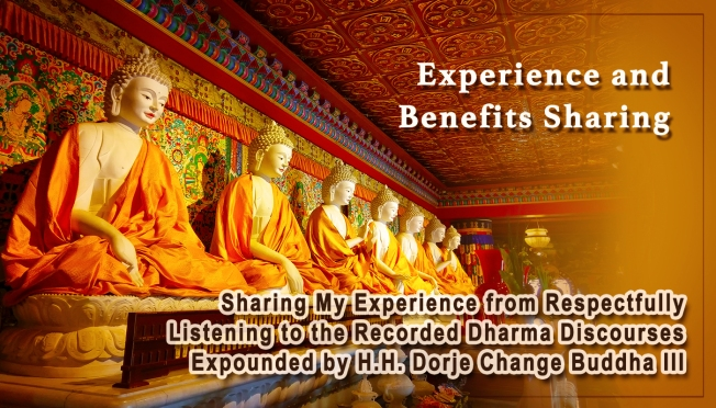 Sharing My Experience from Respectfully Listening to the Recorded Dharma Discourses Expounded by