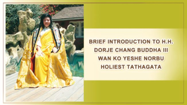 BRIEF INTRODUCTION TO H.H. DORJE CHANG BUDDHA III