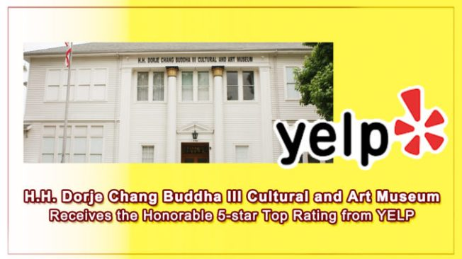 H.H. Dorje Chang Buddha III Cultural and Art Museum Receives the Honorable 5-star Top Rating from YELP